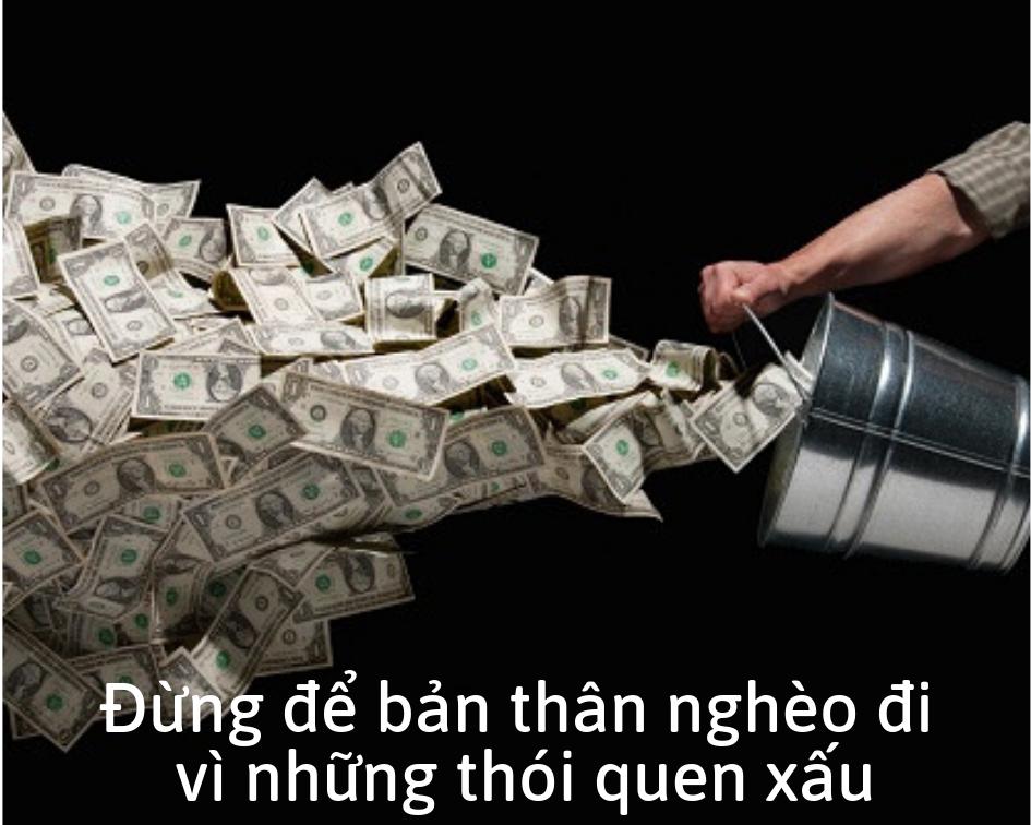 dung-de-ban-than-ngheo-di-vi-nhung-thoi-quen-xau