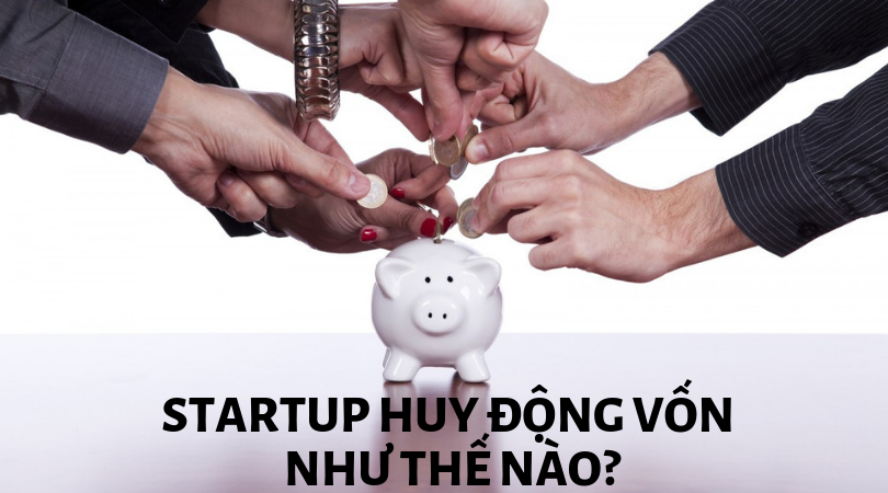 startup-huy-dong-von-nhu-the-nao(1)