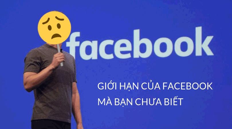 gioi-han-cua-facebook-ma-ban-chua-biet