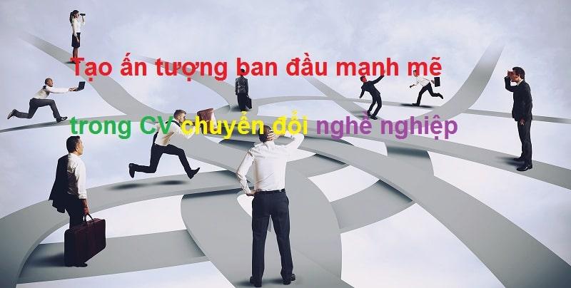 tao-an-tuong-ban-dau-manh-me-trong-CV-chuyen-doi-nghe-nghiep