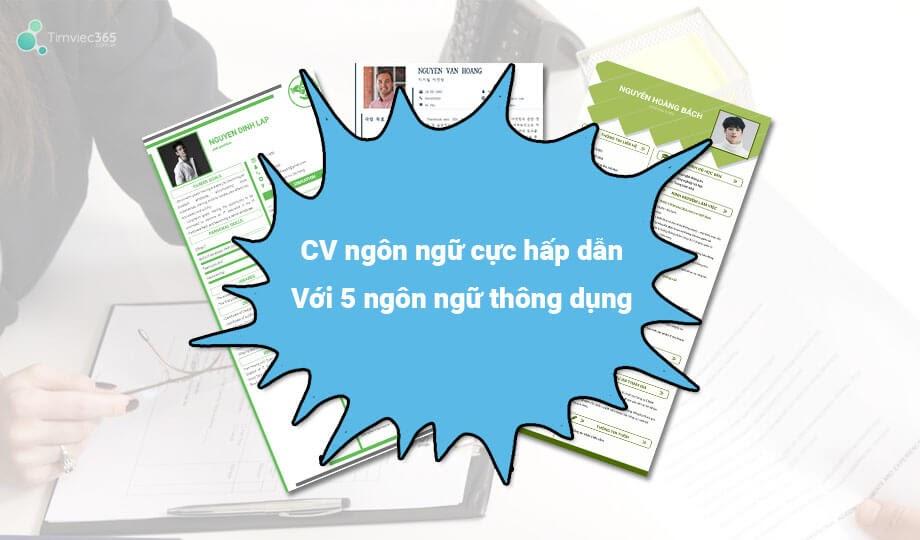 Timviec365.com.vn cung cấp CV đa ngôn ngữ với 5 ngôn ngữ thông dụng
